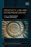 Creativity, Law and Entrepreneurship - Shubha Ghosh, Robin Paul Malloy