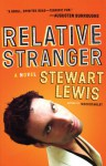 Relative Stranger: A Novel - Stewart Lewis