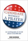 Candidate Without A Prayer: An Autobiography of a Jewish Atheist in the Bible Belt - Herb Silverman, Richard Dawkins