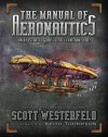 The Manual of Aeronautics: an Illustrated Guide to the Leviathan Series - Scott Westerfeld