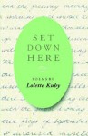 Set Down Here - Lolette Kuby