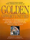 Golden Opportunities: A Volunteer Guide for Americans Over 50 - Andrew Carroll