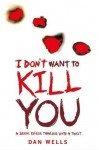 I Don't Want to Kill You - Dan Wells