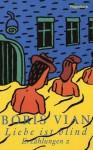 Liebe ist blind - Boris Vian, Frank Heibert