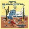 Preston, the Not-So-Perfect-Pig - Janie Robinson, K.C. Snider