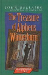 The Treasure of Alpheus Winterborn: An Anthony Monday Mystery - John Bellairs, Judith Gwyn Brown