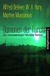 Dämonen der Furcht: Ein Dämonenjäger Murphy Roman - Alfred Bekker, Marten Munsonius, W. A. Hary