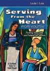 Serving from the Heart for Youth: Finding Your Gifts and Talents for Service - Carol Cartmill, Anne Broyles