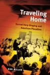 Traveling Home: Sacred Harp Singing and American Pluralism - Kiri Miller