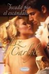 Tocada por el escándalo - Liz Carlyle