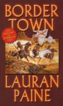 Border Town - Lauran Paine