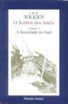 A Sociedade do Anel (O Senhor dos Anéis, #1) - J.R.R. Tolkien, Lenita Maria Rímoli Esteves, Almiro Pisetta