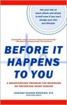Before It Happens To You: A Breakthrough Program For Reversing Or Preventing Heart Disease - Jonathan Sackner Bernstein, Kate Kelly