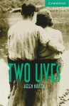 Two Lives (Cambridge English Readers: Level 3) - Helen Naylor, Philip Prowse