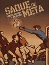 Saque de Meta: Trazos, Patadas y Balonazos - Mendoza Publishing Group, Trino, Axel Medellín, Mendoza Publishing Group