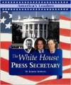 The White House Press Secretary (America's Leaders) - Joanne Mattern