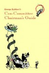 George Scithers's Con-Committee Chairman's Guide - George H. Scithers, F.M. Busby, Dick Eney