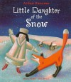 Little Daughter of the Snow - Arthur Ransome, Tom Bower, Shena Guild