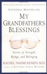 My Grandfather's Blessings : Stories of Strength, Refuge, and Belonging - Rachel Naomi Remen