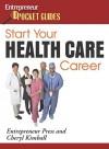 Start Your Health Care Career - Cheryl Kimball