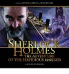 Sherlock Holmes: The Adventure of the Perfidious Mariner - Jonathan Barnes