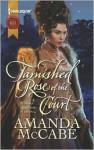 Tarnished Rose of the Court - Amanda McCabe