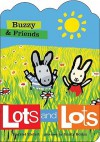 Buzzy & Friends: Lots and Lots - Harriet Ziefert, Emily Bolam