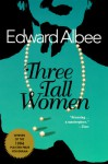 Three Tall Women - Edward Albee