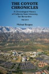 The Coyote Chronicles: A Chronological History of California State University, San Bernardino, 1960-2010 - Michael Burgess