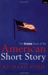 The Granta Book of the American Short Story - John Updike, Bernard Malamud, Raymond Carver, James Baldwin, Jayne Anne Phillips, David Leavitt, Wallace Stegner, Tim O'Brien, Harold Brodkey, Robert Penn Warren, Leonard Michaels, Joyce Carol Oates, Lorrie Moore, Flannery O'Connor, Tobias Wolff, Kurt Vonnegut, Amy Tan, T