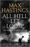 All Hell Let Loose - Max Hastings