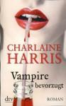 Vampire bevorzugt: Roman (German Edition) - Britta Mümmler, Charlaine Harris