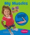 My Muscles (My Body) - Carol K. Lindeen, Charles Barnett III