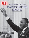 Life Remembering Martin Luther King, JR.: His Life and Crusade in Pictures - Editorial Department, Bob Adelman, Editorial Department