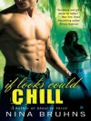 If Looks Could Chill (Passion For Danger #2) - Nina Bruhns