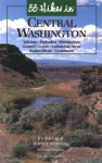 55 Hikes in Central Washington - Ira Spring, Harvey Manning
