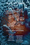 Things That Go Bump for the Holidays - Jami Gray, Eric Hensen, Julia Joseph, Liv Rancourt, Melissa Groeling, Marissa Bauder, John R. Beyer, KH LeMoyne, Debbie Christiana, Bonnie Vaughan