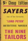 The Nine Tailors: Changes Rung On An Old Theme In Two Short Touches And Two Full Peals - Dorothy L. Sayers
