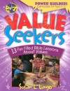 Value Seekers: 13 Fun Filled Bible Lessons about Values - Marilynn Barr, Susan L. Lingo, Megan E. Jeffery