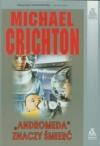 """""""Andromeda"""" znaczy śmierć - Michael Crichton"""