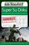 New York Post Super Sudoku, Omnibus Edition - Wayne Gould