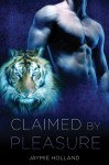 Claimed by Pleasure - Jaymie Holland, Cheyenne McCray