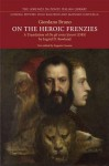 On the Heroic Frenzies / de Gli Erici Furori (1586) - Ingrid D. Rowland