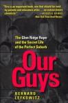 Our Guys: The Glen Ridge Rape and the Secret Life of the Perfect Suburb - Bernard Lefkowitz