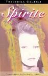 Spirite; And, the Coffee Pot - Théophile Gautier, Patrick Jenkins (Translator)