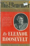 This I Remember - Eleanor Roosevelt