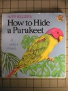 How to Hide a Parakeet & Other Birds - Ruth Heller