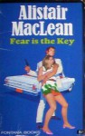 Fear Is The Key - Alistair MacLean
