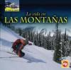 La Vida En Las Montanas/ Living in Mountains (La Vida Al Limite/ Life on the Edge) (Spanish Edition) - Tea Benduhn, Susan Nations