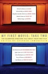 My First Movie: Take Two: Ten Celebrated Directors Talk About Their First Film - Stephen Lowenstein
